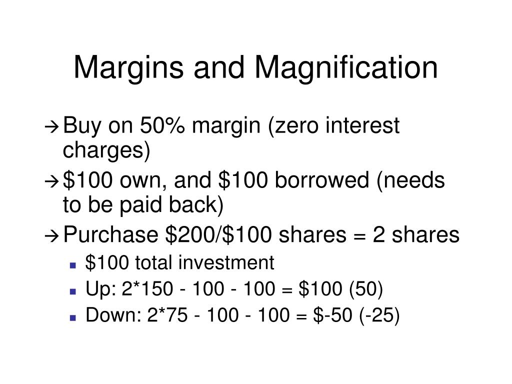 Margins and Magnification