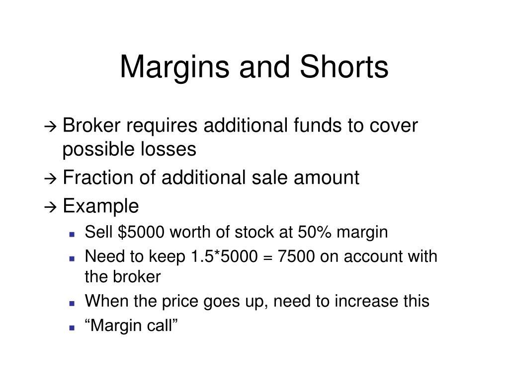 Margins and Shorts