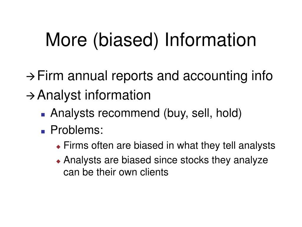 More (biased) Information
