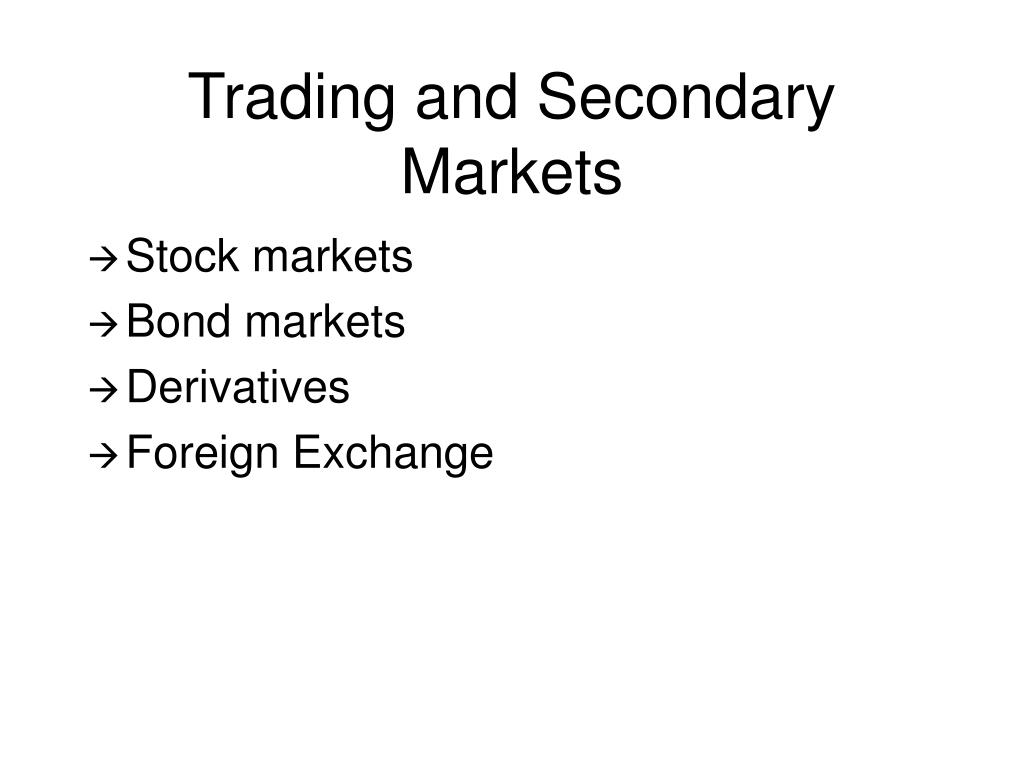 Trading and Secondary Markets