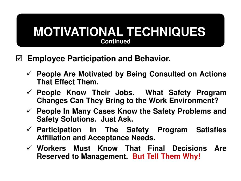 People Are Motivated by Being Consulted on Actions That Effect Them.