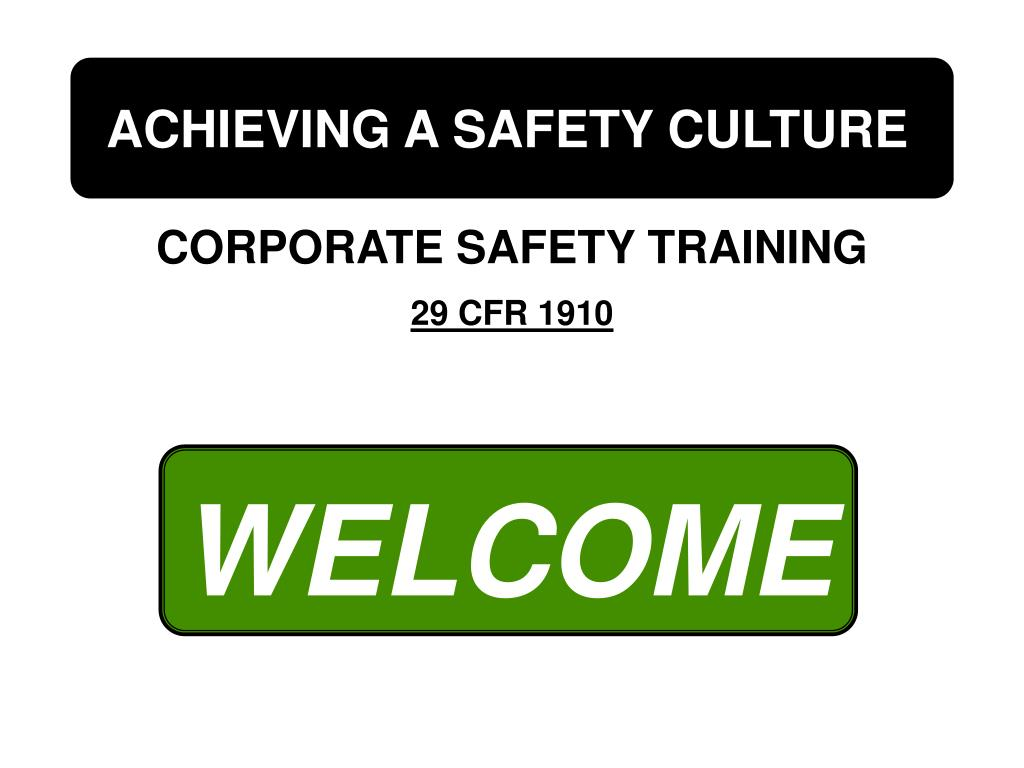 ACHIEVING A SAFETY CULTURE