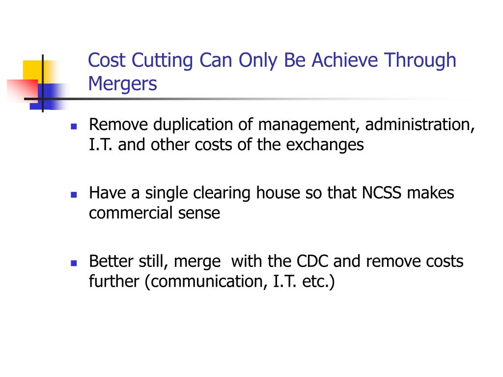 Cost Cutting Can Only Be Achieve Through Mergers
