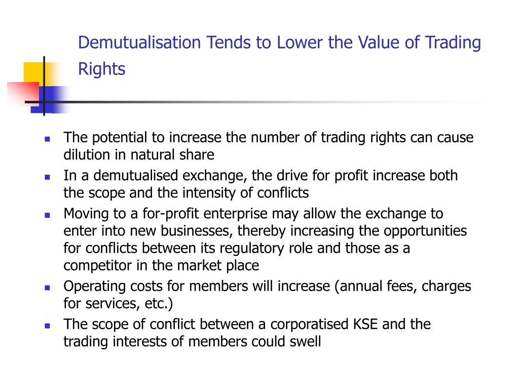 Demutualisation Tends to Lower the Value of Trading Rights