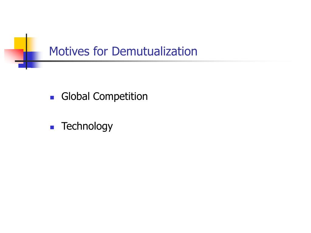 Motives for Demutualization