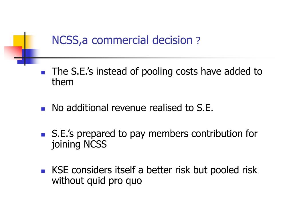 NCSS,a commercial decision