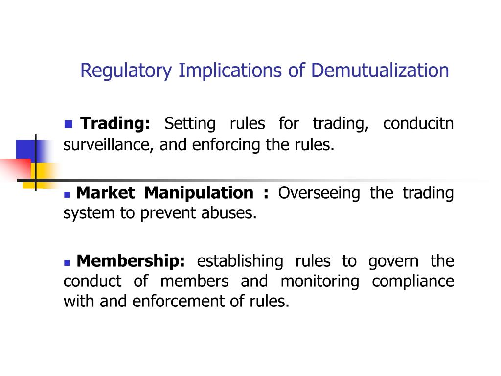 Regulatory Implications of Demutualization