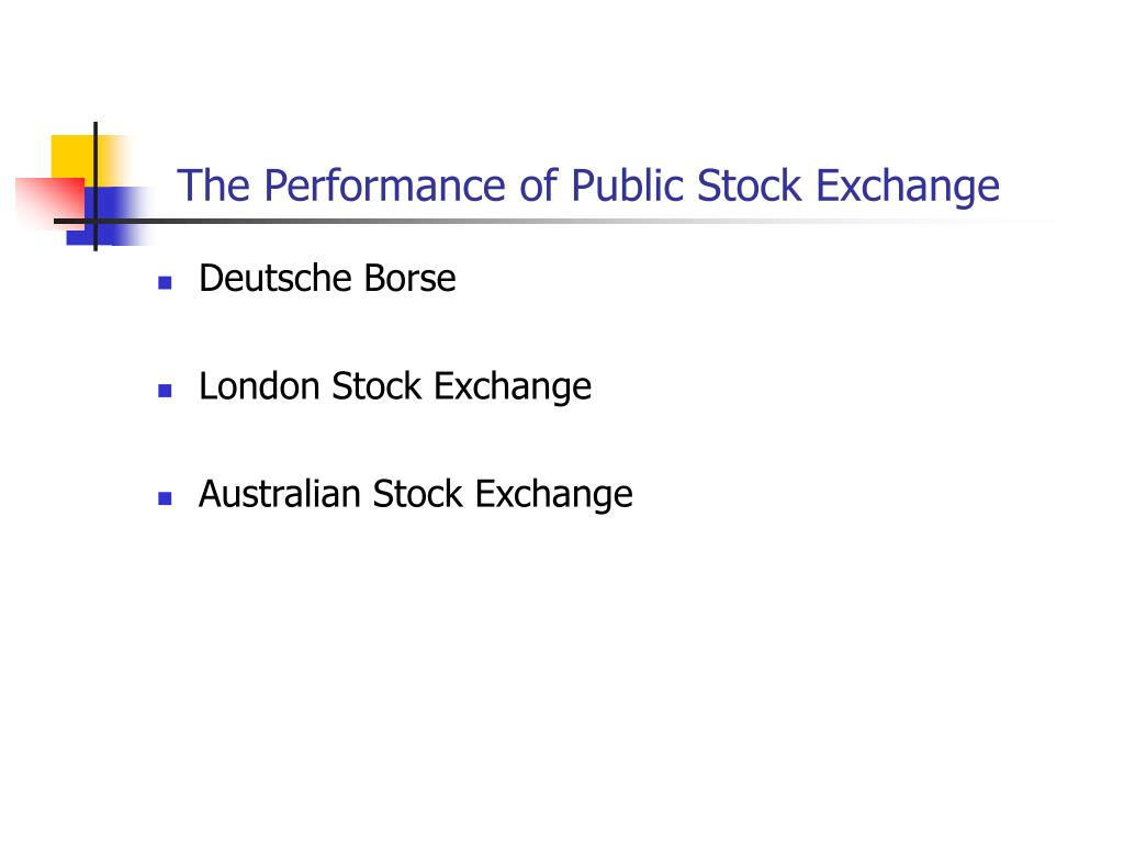 The Performance of Public Stock Exchange