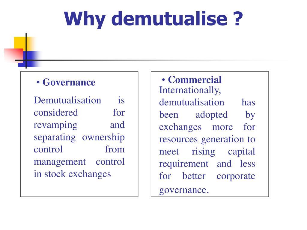 Why demutualise ?
