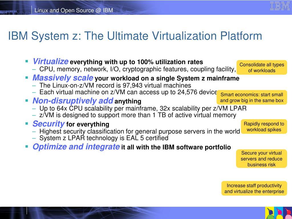 IBM System z: The Ultimate Virtualization Platform