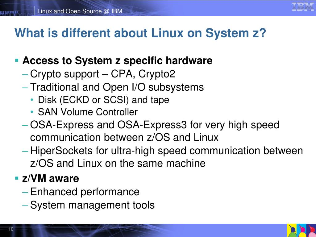 What is different about Linux on System z?