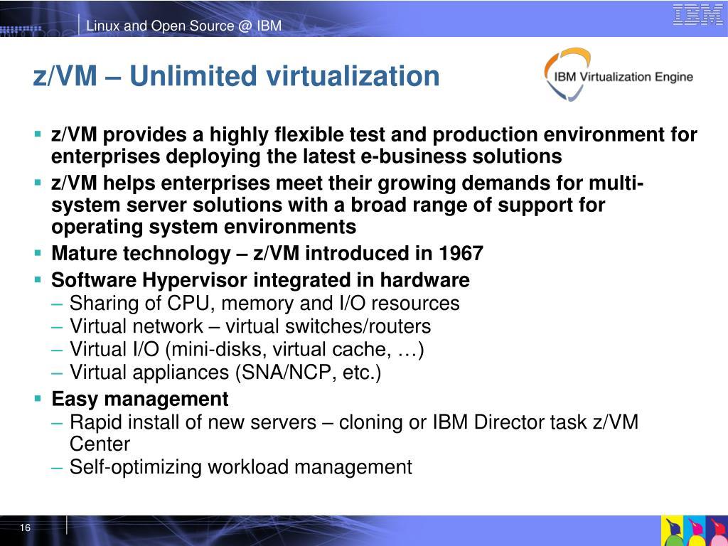 z/VM – Unlimited virtualization
