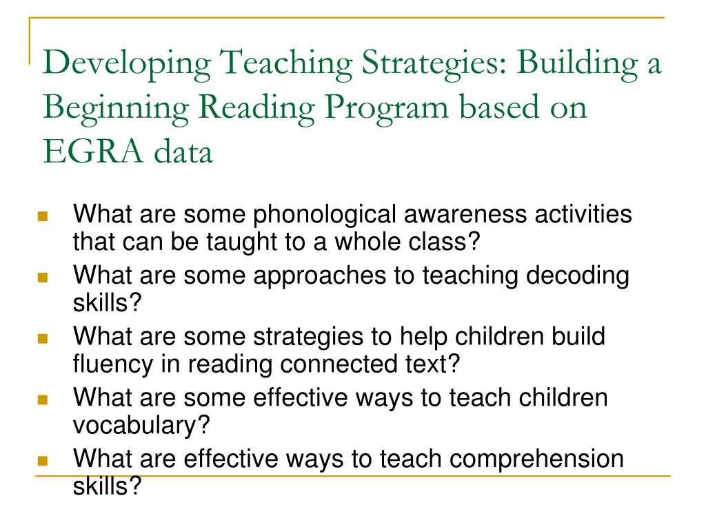 Developing Teaching Strategies: Building a Beginning Reading Program based on EGRA data