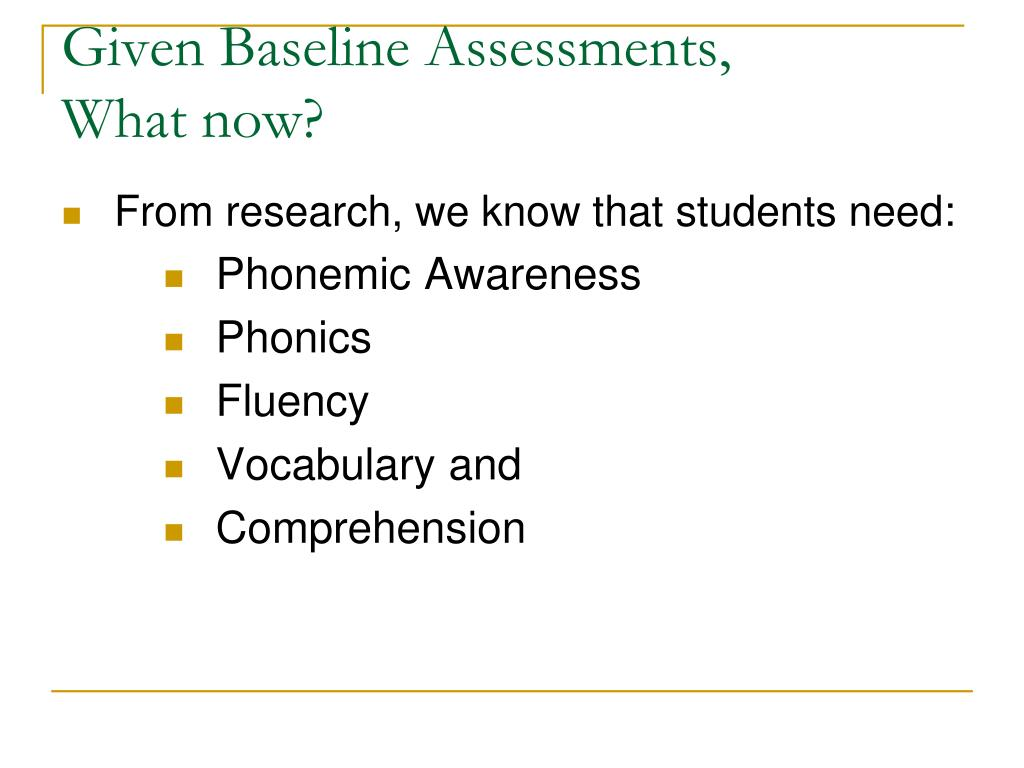 Given Baseline Assessments,