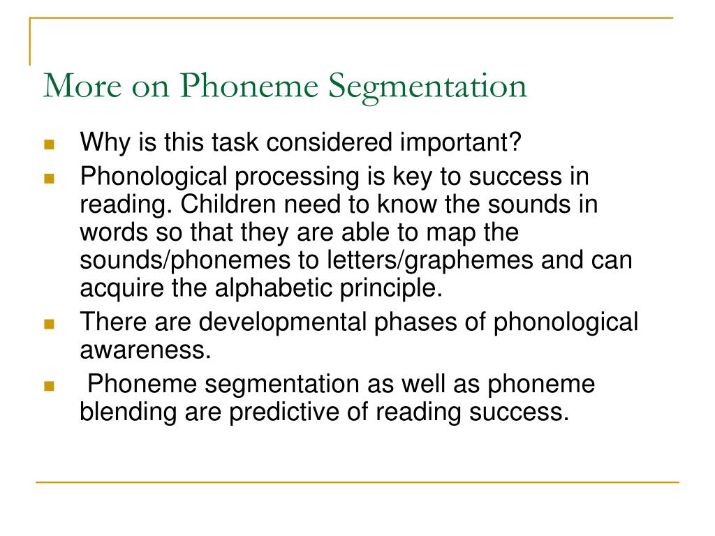 More on Phoneme Segmentation