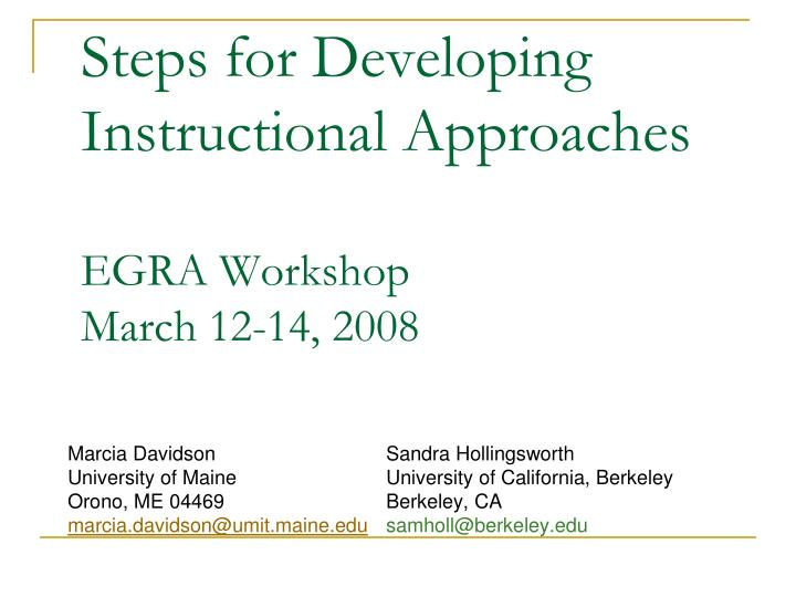 Steps for developing instructional approaches egra workshop march 12 14 2008