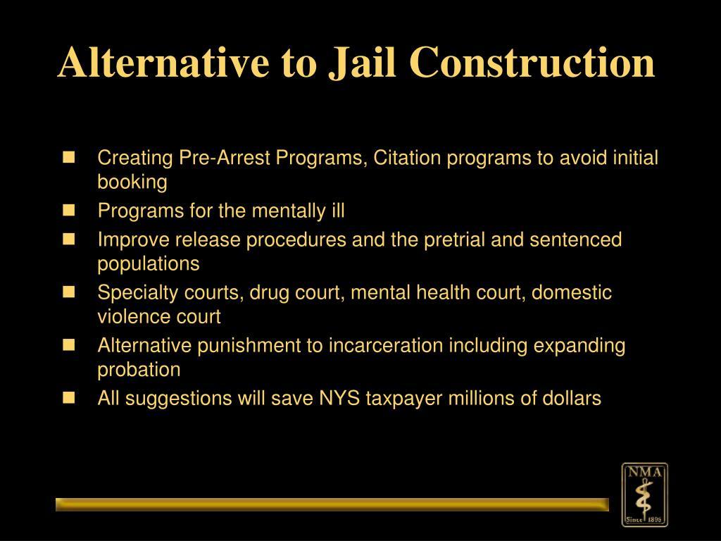 Alternative to Jail Construction