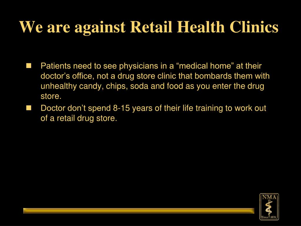 We are against Retail Health Clinics