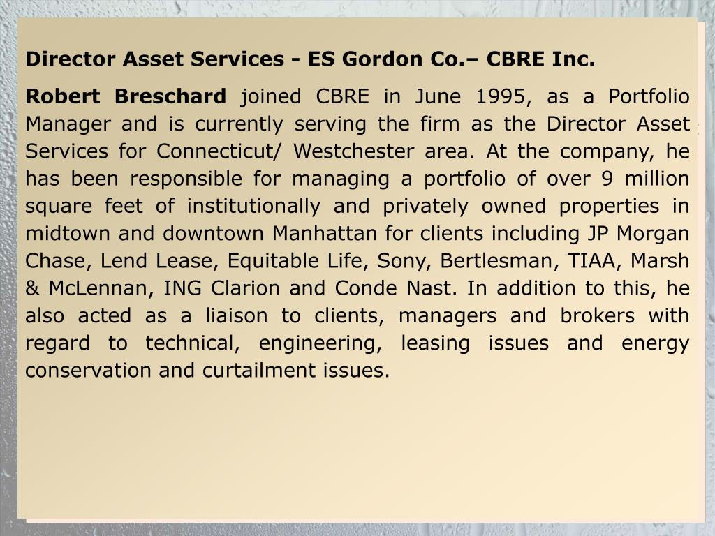 Director Asset Services - ES Gordon Co.– CBRE Inc.