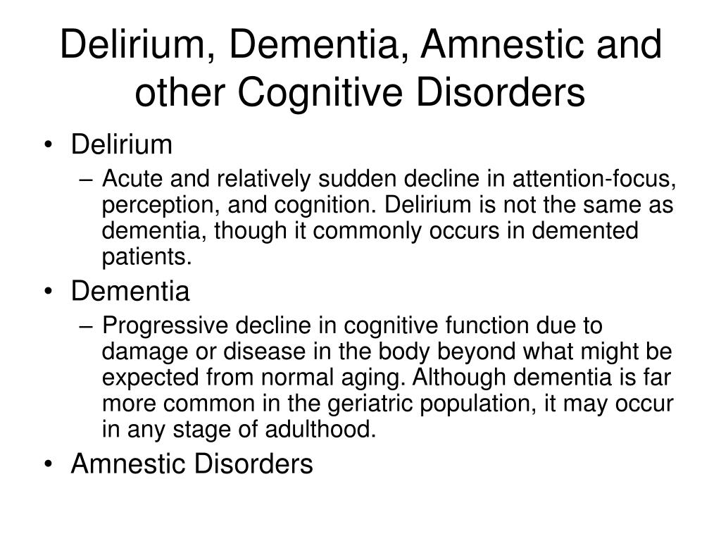 Delirium, Dementia, Amnestic and other Cognitive Disorders