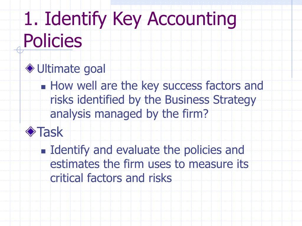 1. Identify Key Accounting Policies