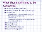 what should dell need to be concerned