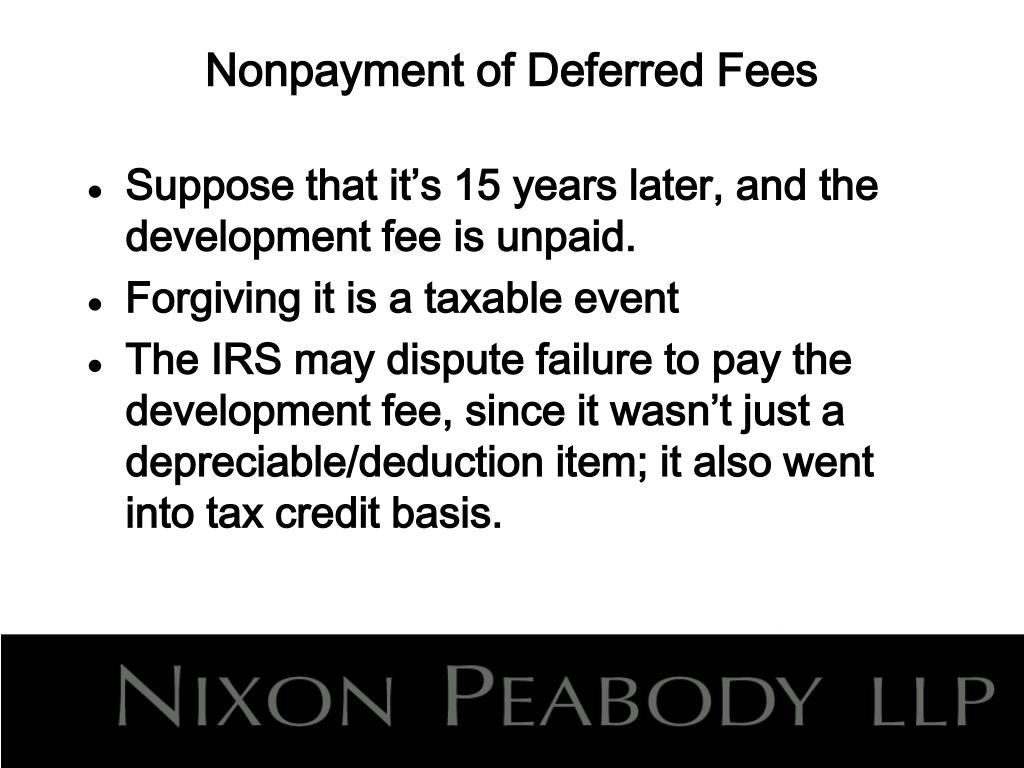 Nonpayment of Deferred Fees