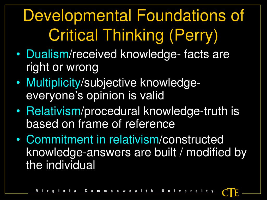 Developmental Foundations of Critical Thinking (Perry)