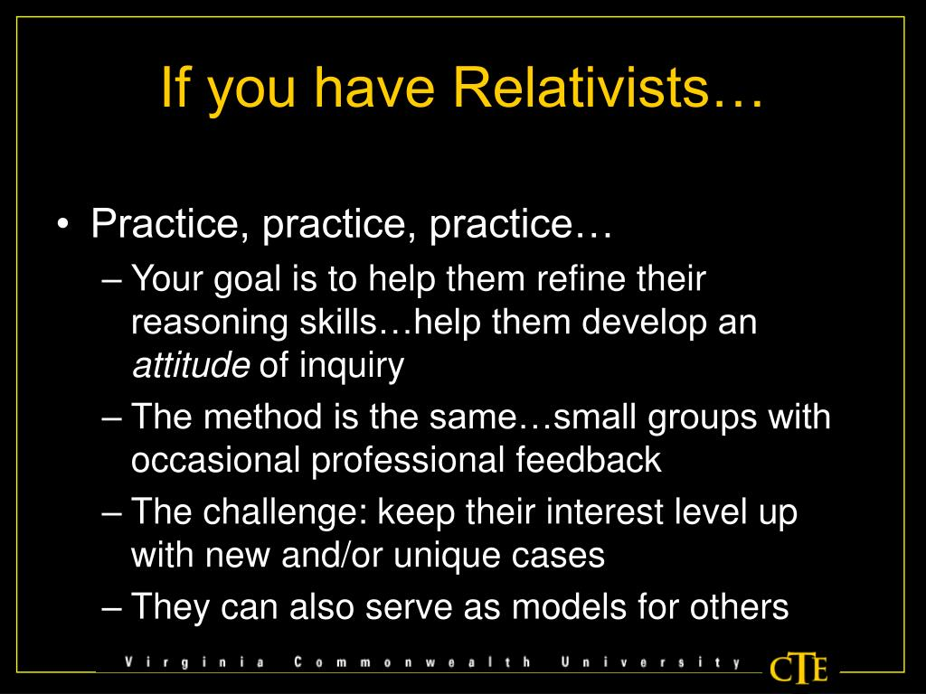 If you have Relativists…