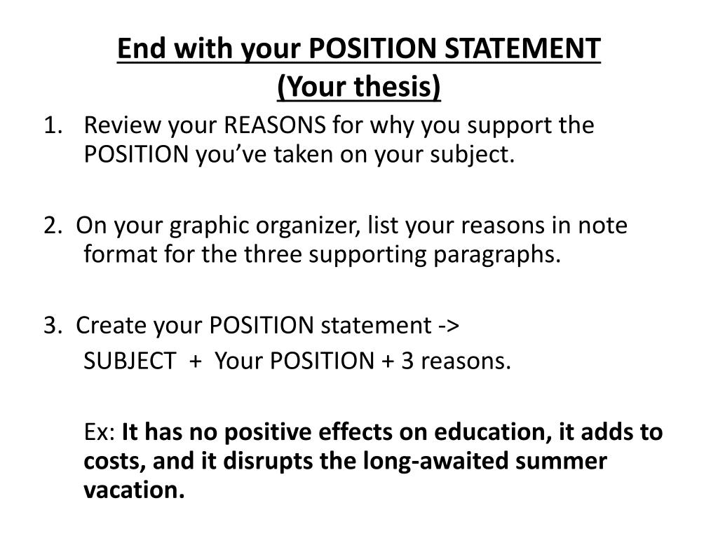 End with your POSITION STATEMENT
