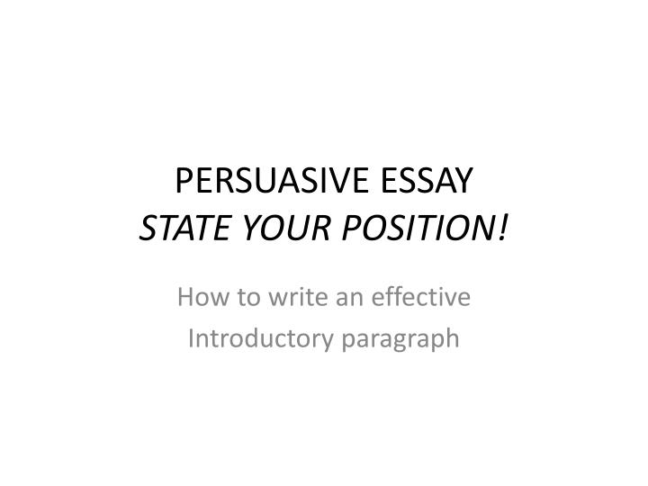 Persuasive essay state your position