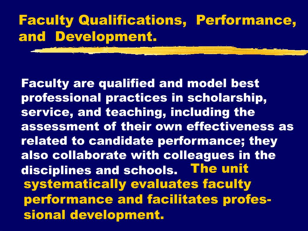 Faculty Qualifications,  Performance, and  Development.