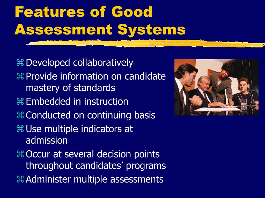 Features of Good Assessment Systems
