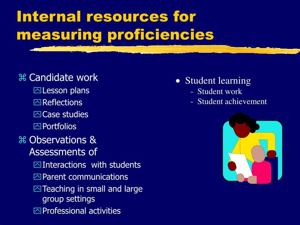 Internal resources for measuring proficiencies