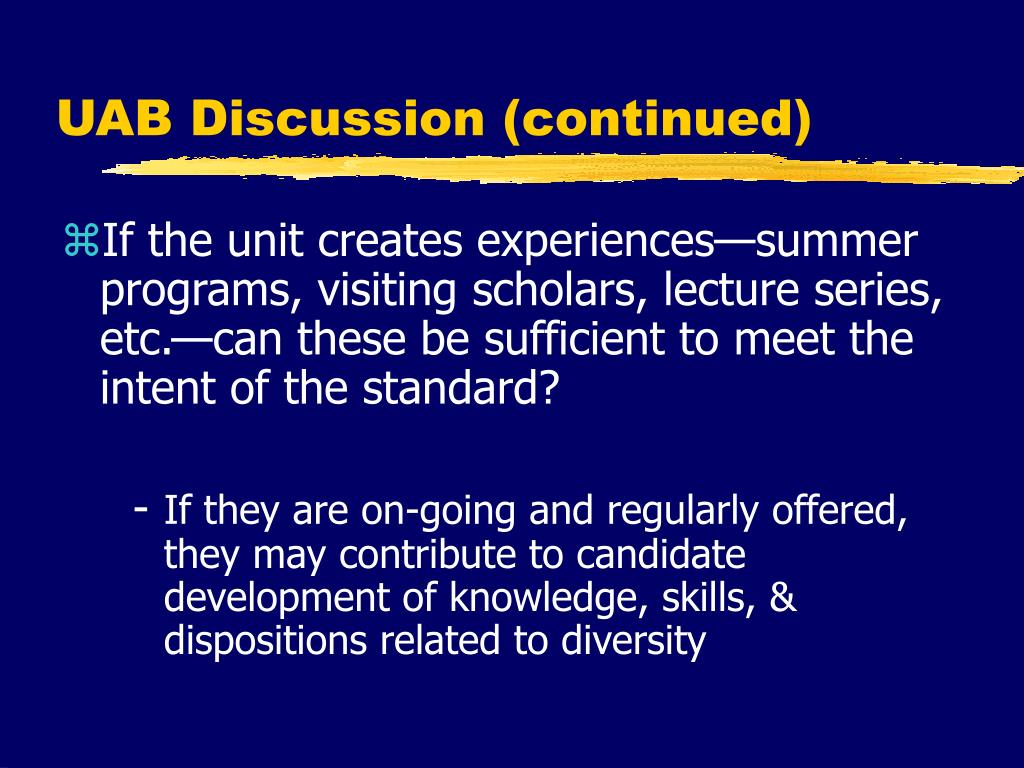 UAB Discussion (continued)