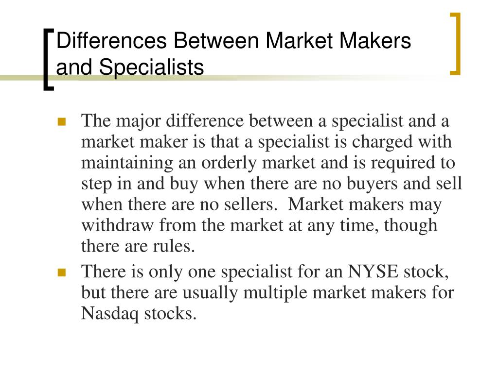 Differences Between Market Makers and Specialists