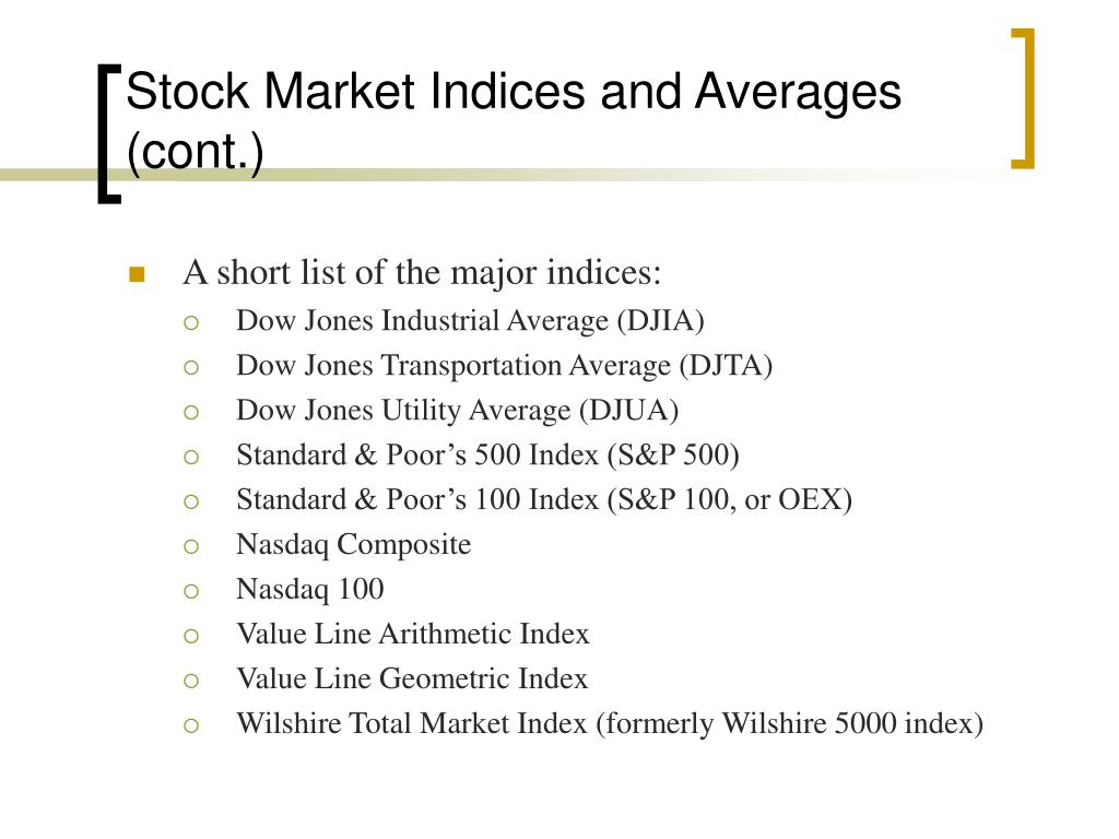 Stock Market Indices and Averages (cont.)