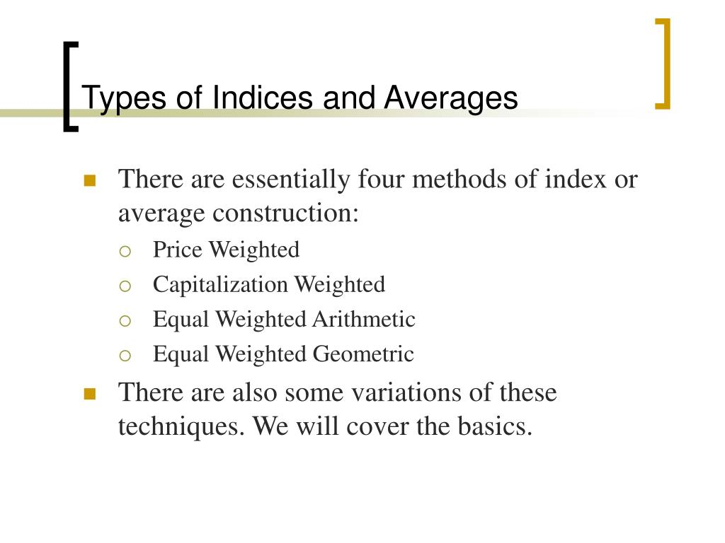 Types of Indices and Averages