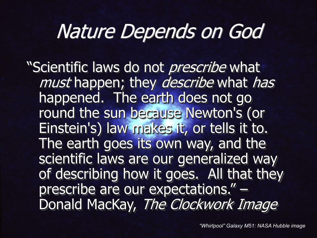 Nature Depends on God