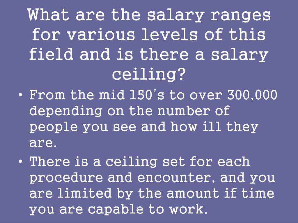 What are the salary ranges for various levels of this field and is there a salary ceiling?