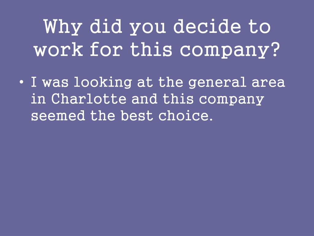 Why did you decide to work for this company?