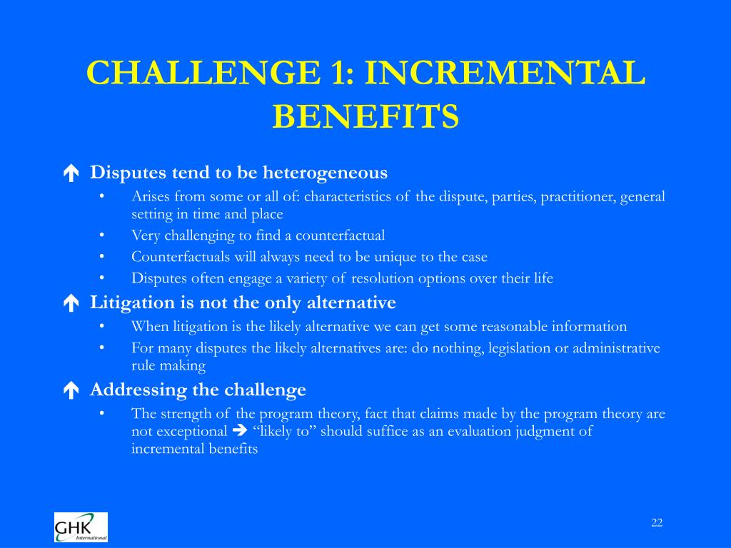 CHALLENGE 1: INCREMENTAL BENEFITS