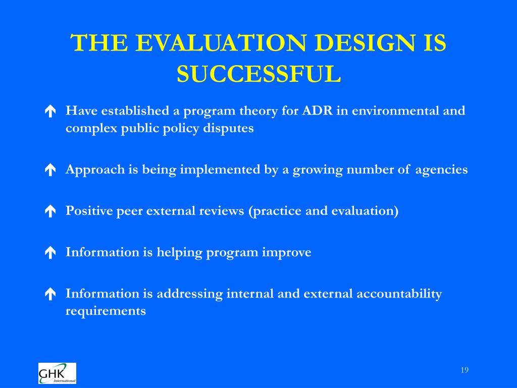 THE EVALUATION DESIGN IS SUCCESSFUL