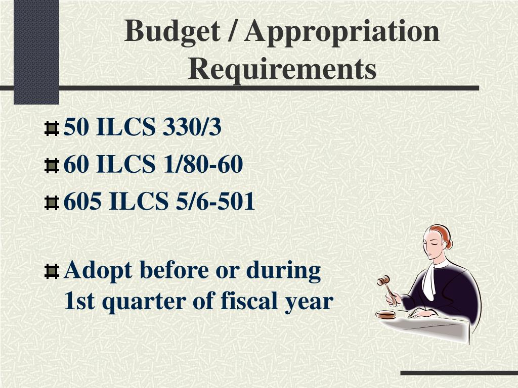 Budget / Appropriation Requirements