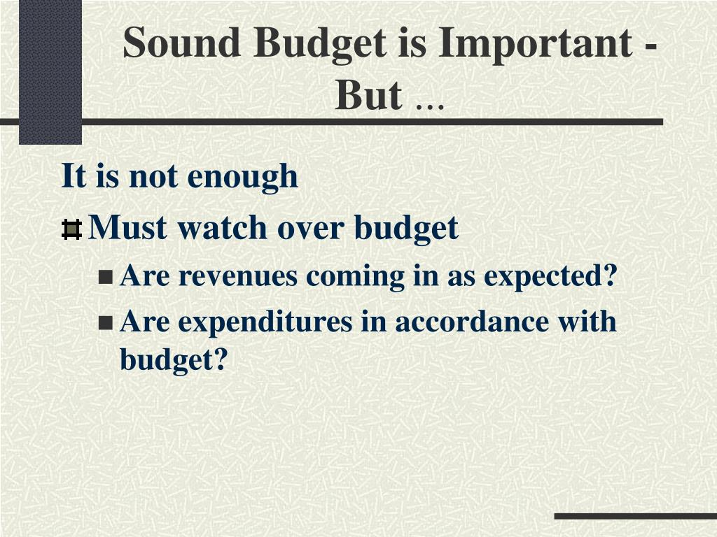 Sound Budget is Important - But