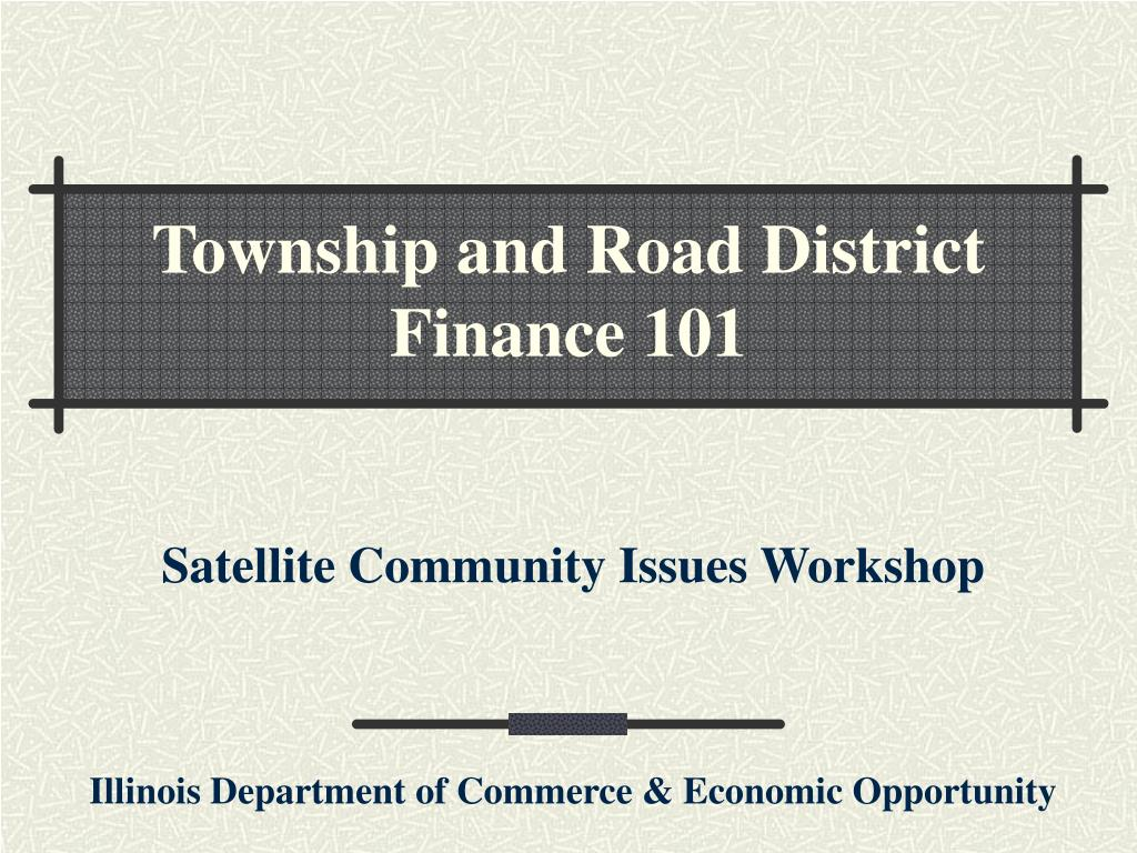 Township and Road District Finance 101