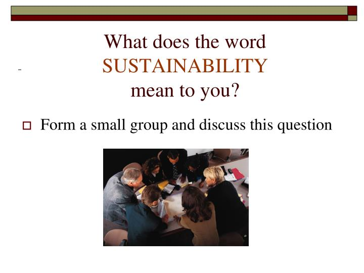 What does the word sustainability mean to you