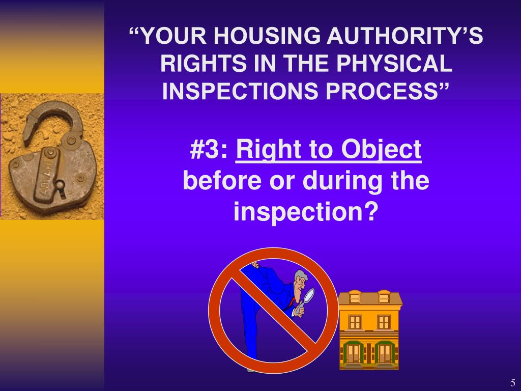 """""""YOUR HOUSING AUTHORITY'S RIGHTS IN THE PHYSICAL  INSPECTIONS PROCESS"""""""