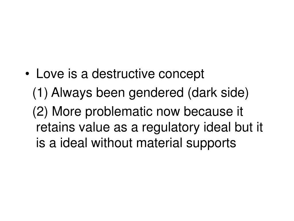Love is a destructive concept