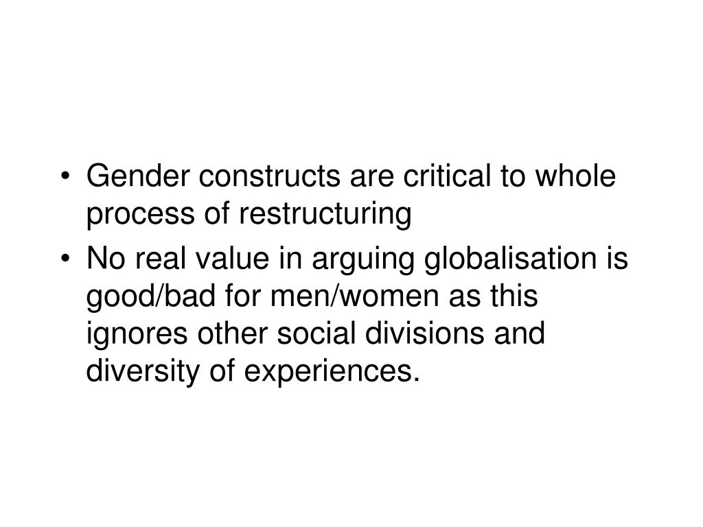 Gender constructs are critical to whole process of restructuring